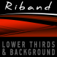 RIBAND lower thirds &amp;amp; background pack - VideoHive Item for Sale