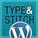 Type &amp;amp; Stitch 2-in-1 Wordpress Theme - ThemeForest Item for Sale