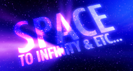 Space - To Infinity &amp; Etc...