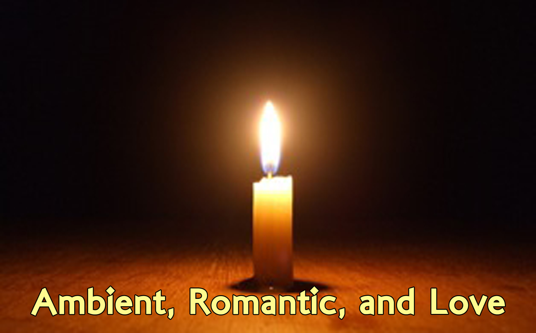 Ambient, Romantic, and Love