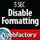 5sec Disable Formatting - CodeCanyon Item for Sale