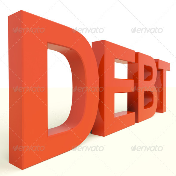 Debt Word Showing Bankruptcy Poverty And Being Broke - Stock Photo - Images