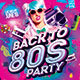 Back To 80s Party Flyer-Graphicriver中文最全的素材分享平台
