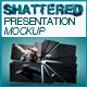 Shattered Presentation Mockup - GraphicRiver Item for Sale