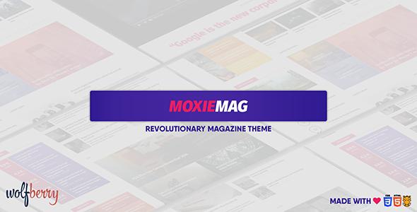 MoxieMag Revolutionary Magazine Theme
