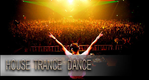 House, Trance, Dance
