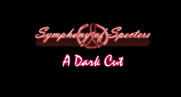 Symphony of Specters - A Dark Cut