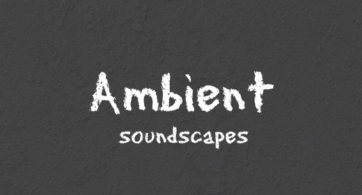 Ambient Soundscapes