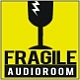 Fragile_Audioroom