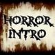 Horror Intro
