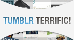 Tumblr Terrific!