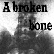 Breaking Bone