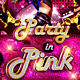 Party in Pink Party Flyer - GraphicRiver Item for Sale