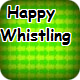 Happy Whistling