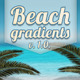 Beach Gradient and Bonus Materials - GraphicRiver Item for Sale