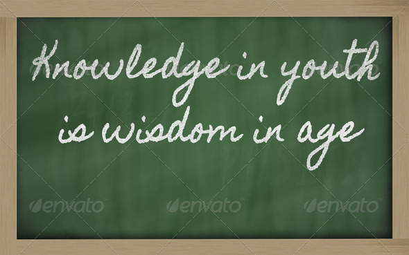 expression -  Knowledge in youth is wisdom in age - It takes all - Stock Photo - Images
