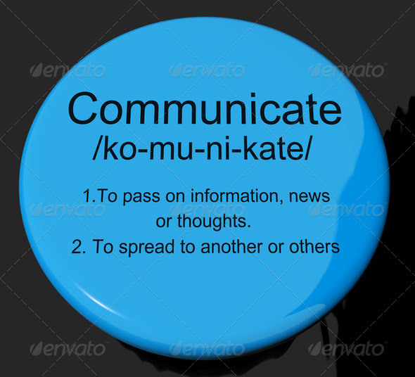 Communicate Definition Button Showing Dialog Networking Or Speak - Stock Photo - Images