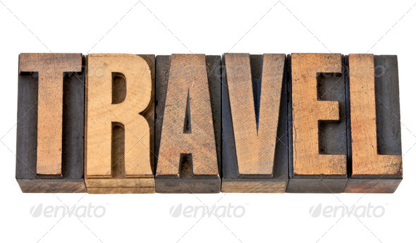 travel word in letterpress wood type - Stock Photo - Images