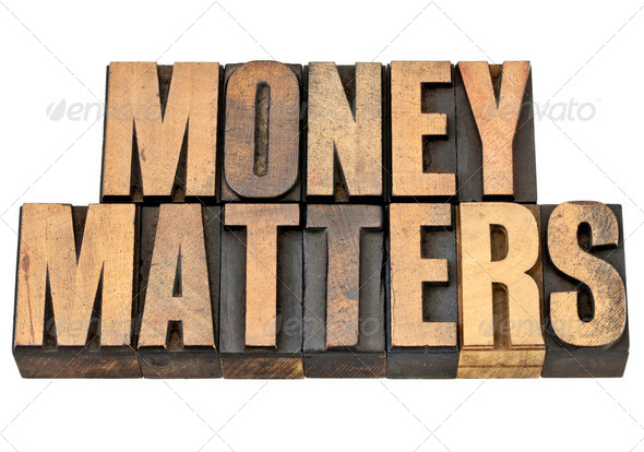 money matters in wood type - Stock Photo - Images
