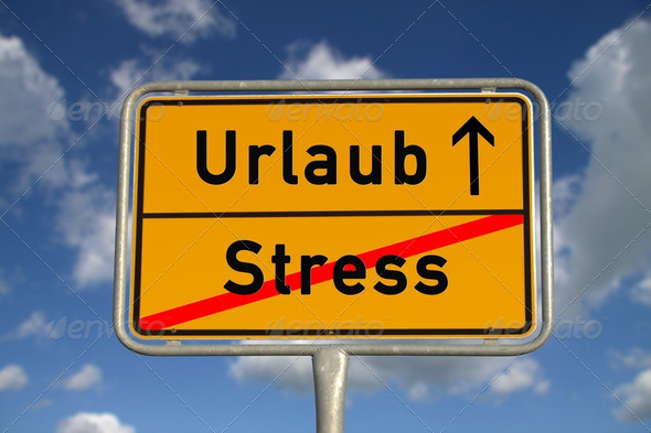 German road sign stress  and vacation - Stock Photo - Images