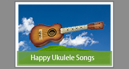 Happy Ukulele Songs