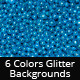 Glitter Backgrounds in 6 Colors - GraphicRiver Item for Sale