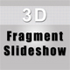 3D Fragment Slideshow - ActiveDen Item for Sale