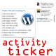 WordPress Aktibidad Ticker Plugin - WorldWideScripts.net Item para sa Sale