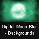Digital Moon Blur - Backgrounds - GraphicRiver Item for Sale