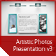 Artistic Photos Presentation v3 - GraphicRiver Item for Sale