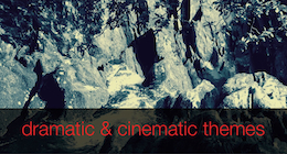 Dramatic, Cinematic Themes & Experiments
