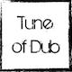 Tune of Dub