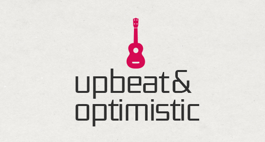 Upbeat &amp; Optimistic
