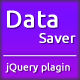 Data Saver Jquery - CodeCanyon Item for Sale
