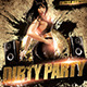 Dirty Party Flyer Template - GraphicRiver Item for Sale