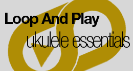 LoopAndPlay Ukulele Essentials
