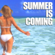 Summer Is Coming Soon