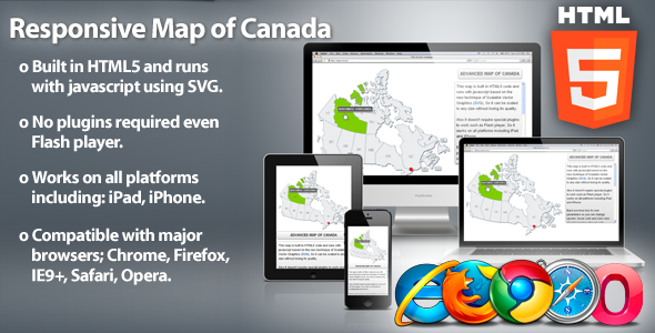 Responsive Map of Canada – HTML5 This map is built in HTML5 code and runs with javascript based on the new technique of Scalable Vector Graphics (SVG), So