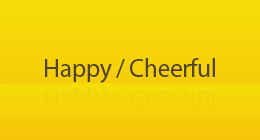 Happy - Cheerful