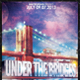 Under The Bridges Party Flyer - GraphicRiver Item for Sale