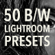 Natural Black and White (Lightroom Presets) - GraphicRiver Item for Sale