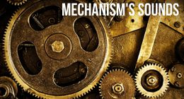 mechanism&#x27;s sounds