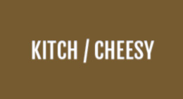 KITCH CHEESY