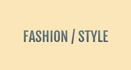 FASHION / STYLE