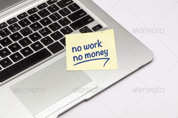 No Work No Money - Stock Photo - Images