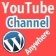 Wordpress Youtube Channel Anywhere Plugin