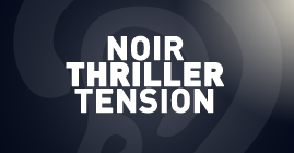 NOIR THRILLER TENSION