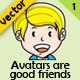 Avatars are Good Friends - GraphicRiver Item for Sale