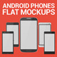 Android Phones Flat Mockups - GraphicRiver Item for Sale