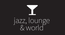 Jazz, Lounge & World